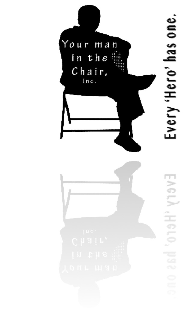 Your Man in the Chair, every Hero has one. Martin J. Bradburn (561)628-1867. theman@yourmaninthechair.com